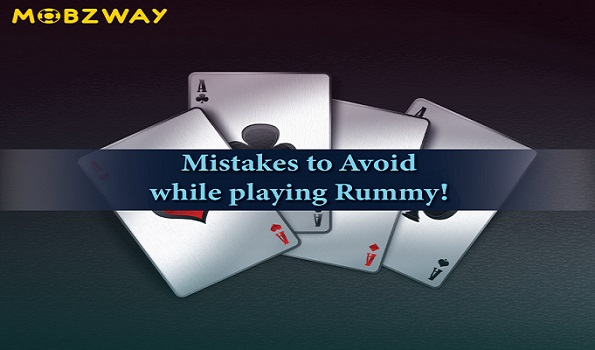 Mistakes to Avoid while playing Rummy!