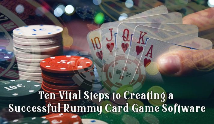Ten Vital Steps to Creating a Successful Rummy Card Game Software