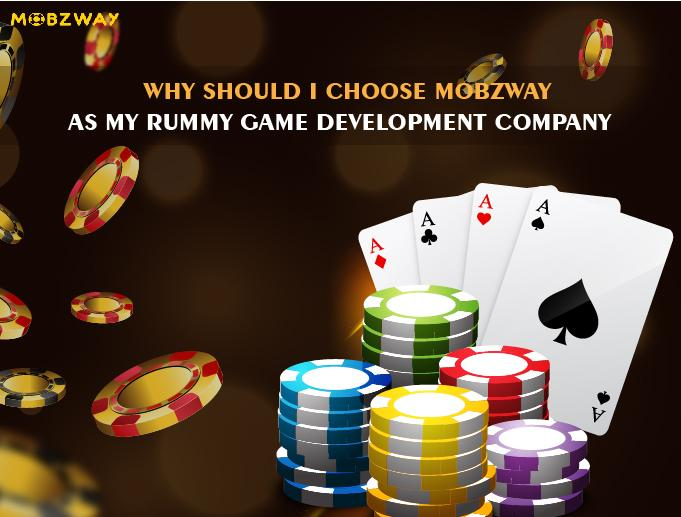 Why Should I Choose Mobzway as my Rummy Game Development Company?